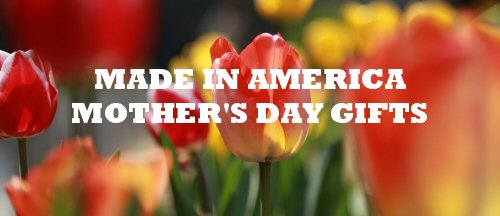 Mother's Day Gifts Made in America Mom Will Love